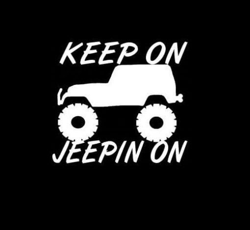 Keep on Jeepin Jeep On Vinyl Decal Sticker