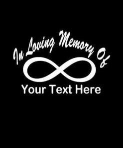 In Loving Memory Vinyl Decal Stickers Infinity Symbol