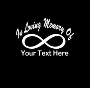 In Loving Memory Vinyl Decal Stickers Infinity Symbol