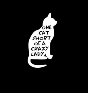 One cat short of a Crazy Lady Vinyl Decal Stickers
