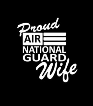 Air National Guard Proud Wife Vinyl Decal Stickers