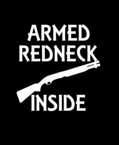 Armed Redneck Inside Vinyl Decal Stickers