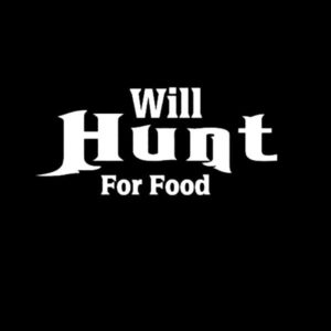Will Hunt For Food Hunting Vinyl Decal Sticker