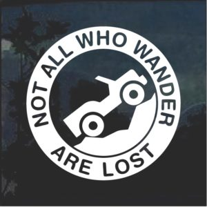Jeep Not all Those That Wander Are Lost Window Decal Sticker