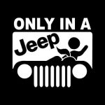 Only In a Jeep BJ Jeep Decal Stickers