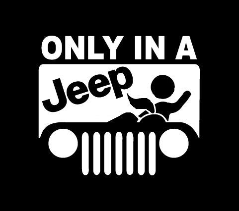 Only in a jeep bj vinyl decal sticker