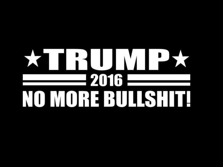 Trump 2016 No More BUllshit Vinyl Decal Stickers