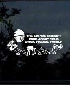 The empire doesnt care about your stick family decal sticker