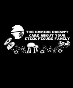 The Empire Doesn't care about your stick family Decal Sticker a4