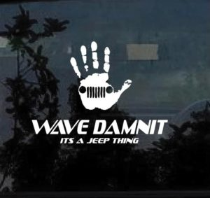 Wave Damnit its a jeep thing Vinyl Decal Stickers