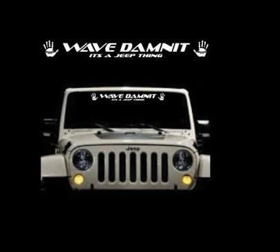wave damnit jeep windshield