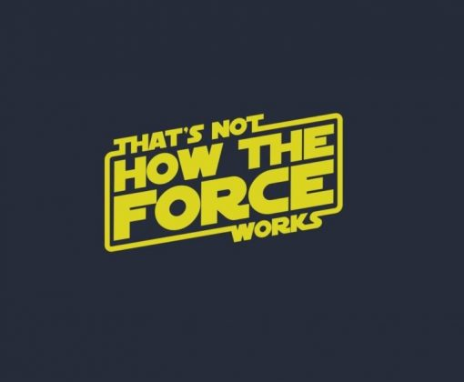 Thats not how the force works Window Decal Sticker