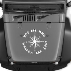 All that wander are not lost Compass Jeep Hood Decal Sticker