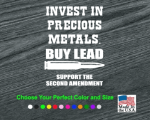 Invest in Precious Metals Buy Lead Decal Sticker