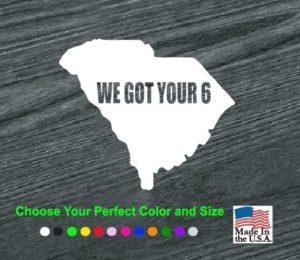 South Carolina We Got Your 6 Vinyl Decal Stickers
