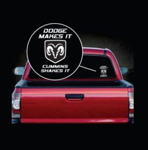 Dodge Makes it Cummins Shakes it Trucke Decal Sticker