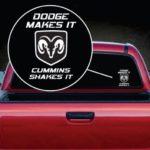 Dodge Makes it Cummins shakes it Truck Decal Sticker