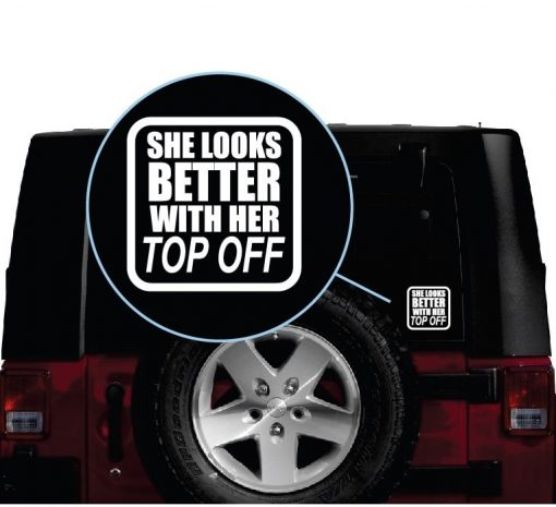 jeep she looks better with her top off window decal sticker 1