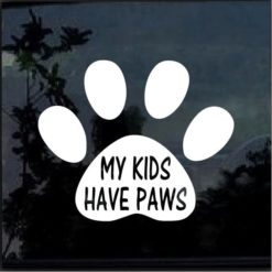 MY KIDS HAVE PAWS Vinyl Decal Sticker