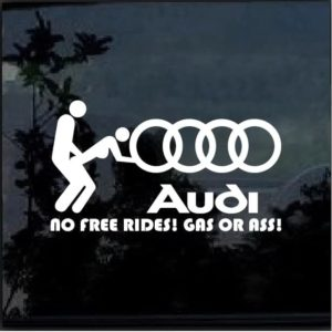 Audi No Free Rides Gas or Ass Car Window Decal Sticker