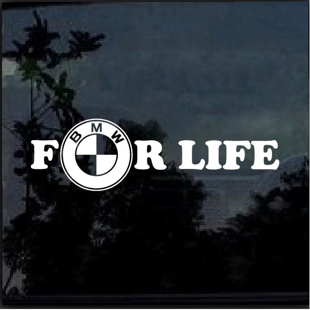 Bmw For Life Window Decal Sticker