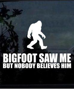 Bigfoot Saw me Funny Decal Sticker