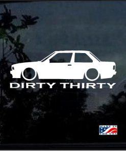 DIRTY THIRTY E30 BMW Decal Sticker