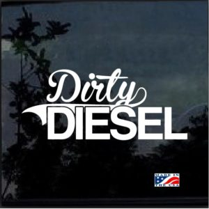Dirty Diesel Decal Sticker a4