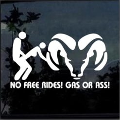 Dodge Ram No Free Rides Gas Or Ass Decal Sticker