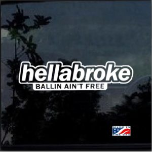 Hellabroke ballin decal sticker