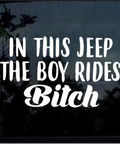 In this jeep the boy rides bitch Decal Sticker