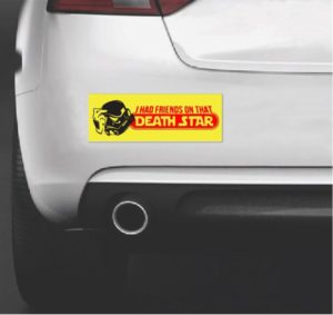 Star Wars I had had friends on that death star bumper sticker