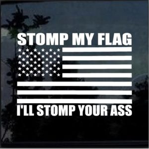 Stomp my flag i'll stomp your ass Decal Sticker