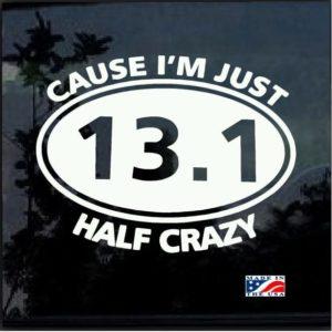 13.1 cuase I am just half crazy decal sticker
