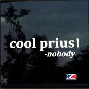 Cool Prius Said Nobody Decal Sticker