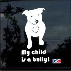 My Child is a Bully Pitbull Dog Decal Sticker