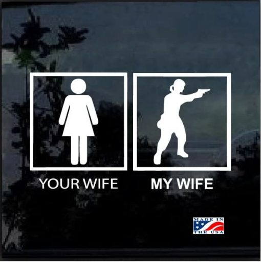 Your Wife My Wife Decal Sticker a2