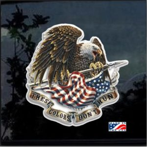 These Colors Never Run Eagle Flag Full Color Decal Sticker