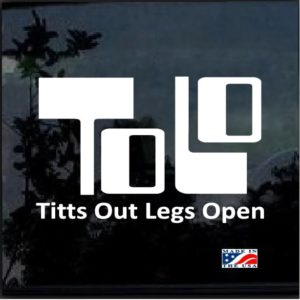 ToLo Titts Out Legs Open Decal Sticker