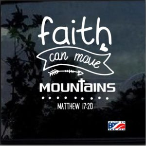 Faith Can Move Mountains Mathew 17:20 Decal Sticker