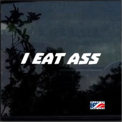 I EAT ASS Ronnie Mac Larry Enticer Decal Sticker