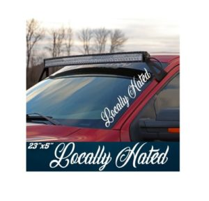 Locally Hated Windshield Banner Side Decal Sticker