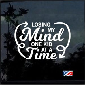 Loosing My Mind one Kid at a Time Decal Sticker