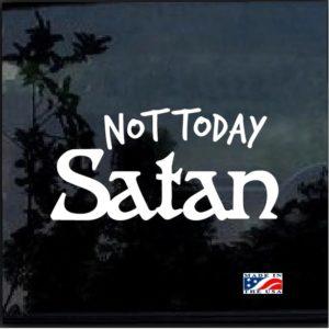 Not Today Satan Decal Sticker