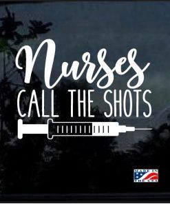 Nurses Call the Shots Window Decal Sticker