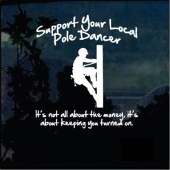 Support your local Pole Dancer Lineman Decal Sticker