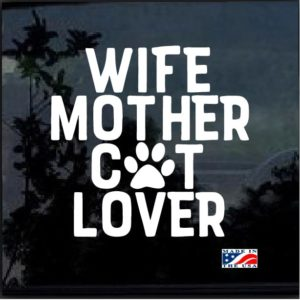 Wife Mother Cat Lover Decal Sticker