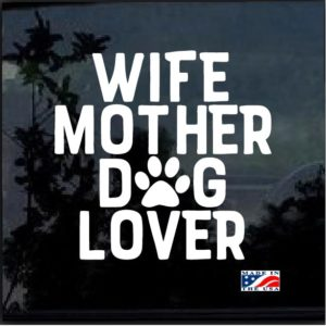 Wife Mother Dog Lover Decal Sticker