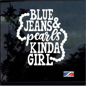 Blue Jeans and Pearls Kinda Girl Decal Sticker