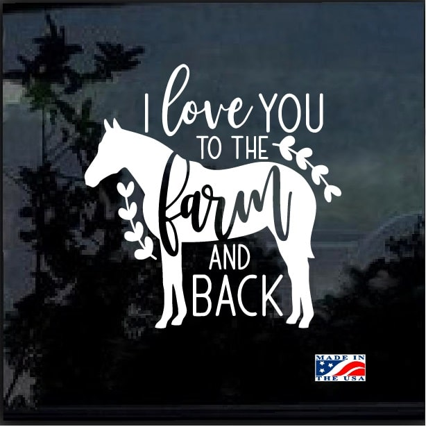 Love You To The Farm Back Horse Window Decal Sticker